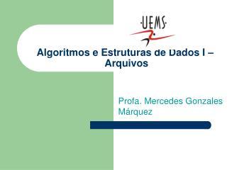 Algoritmos e Estruturas de Dados I �  Arquivos