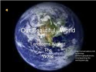 Our Beautiful   World