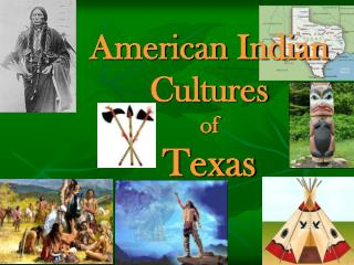 American Indian Cultures of  Texas