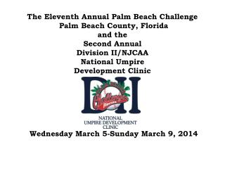 Palm Beach Challenge/National Umpire Development Clinic 2014