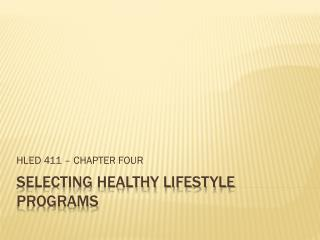 SELECTING HEALTHY LIFESTYLE PROGRAMS