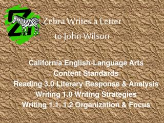 Zebra Writes a Letter  to John Wilson