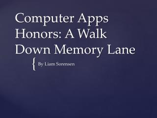 Computer Apps Honors: A Walk Down Memory Lane