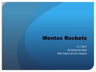 Mentos Rockets