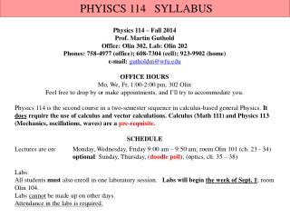 Physics 114 – Fall 2014 Prof. Martin Guthold  Office: Olin 302, Lab: Olin 202