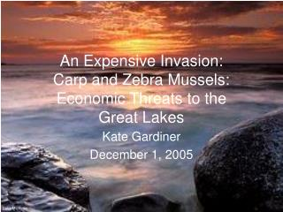 An Expensive Invasion: Carp and Zebra Mussels: Economic Threats to the Great Lakes