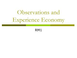 Observations and Experience Economy