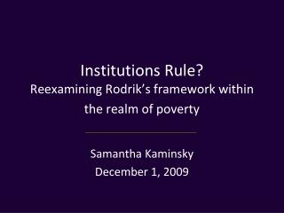 Institutions Rule? Reexamining Rodrik's framework within the realm of poverty