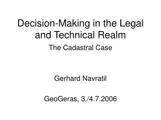 Decision-Making in the Legal and Technical Realm