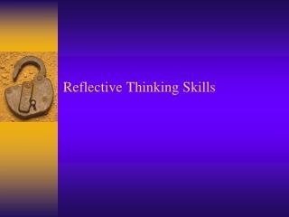 Reflective Thinking Skills