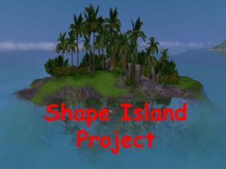 Shape Island Project