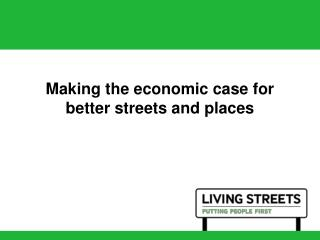 Making the economic case for better streets and places