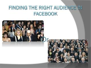 Finding the Right Audience in Facebook