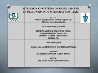 DETECCIÓN OPORTUNA DE PREECLAMPSIA EN UNA UNIDAD DE MEDICINA FAMILIAR.