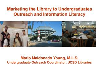 Marketing the Library to Undergraduates Outreach and Information Literacy
