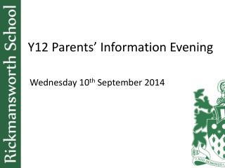 Y12 Parents� Information Evening