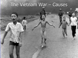 The Vietnam War � Causes