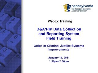 D&A/RIP Data Collection  and Reporting System Field Training