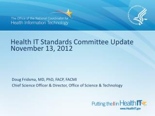Health IT Standards Committee Update November 13, 2012