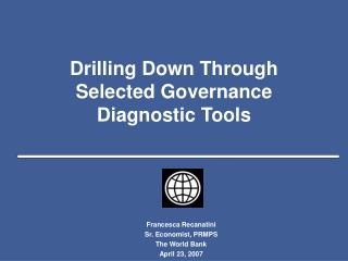 Drilling Down Through Selected Governance Diagnostic Tools