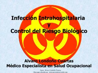 Infección Intrahospitalaria  y Control del Riesgo Biológico Alvaro Londoño Cuartas