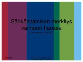 S�hk�ist�misen merkitys       vaihtoon haussa  Kirsi Korpela 15.5.2007