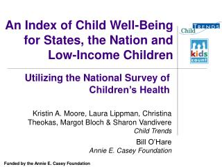 An Index of Child Well-Being for States, the Nation and Low-Income Children