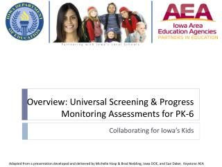 Overview: Universal Screening & Progress Monitoring Assessments for PK-6