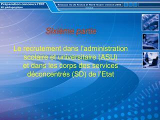 Le recrutement dans l�ASU et dans les corps des SD