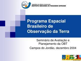 Programa Espacial Brasileiro de Observa��o da Terra