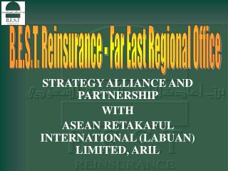 STRATEGY ALLIANCE AND PARTNERSHIP  WITH  ASEAN RETAKAFUL INTERNATIONAL (LABUAN) LIMITED, ARIL