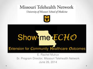 Show- me ECHO E xtension for  C ommunity  H ealthcare  O utcomes