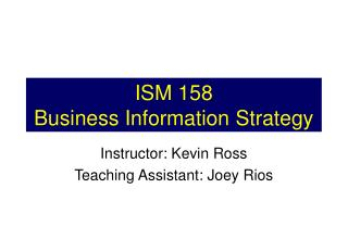 ISM 158 Business Information Strategy