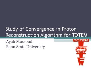 Study of Convergence in Proton Reconstruction Algorithm for TOTEM