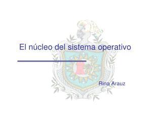 El núcleo del sistema operativo