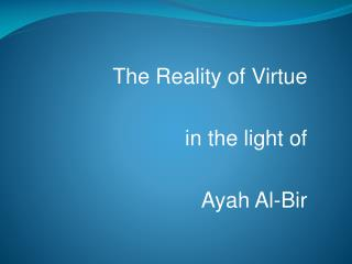 The Reality of Virtue  in the light of Ayah Al-Bir