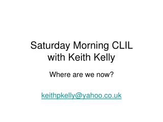 Saturday Morning CLIL  with Keith Kelly
