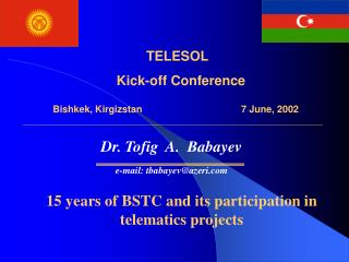 TELESOL  Kick-off Conference Bishkek, Kirgizstan 7 June, 2002 ,