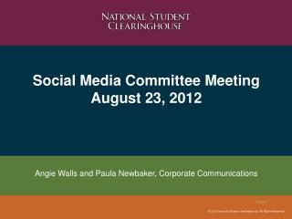Social Media Committee Meeting August 23, 2012