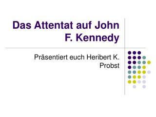 Das Attentat auf John F. Kennedy