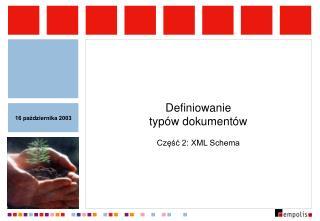 Definiowanie typów dokumentów Część 2: XML Schema