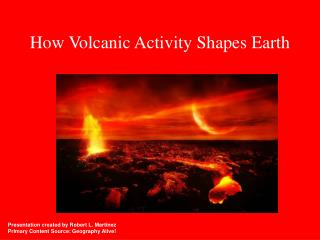 How Volcanic Activity Shapes Earth