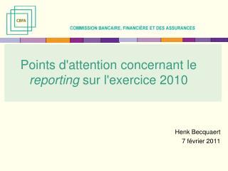 Points d'attention concernant le  reporting  sur l'exercice 2010