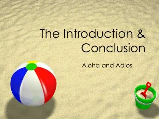 The Introduction & Conclusion