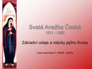 Svatá Anežka Česká 1211 - 1282