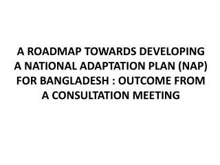A ROADMAP TOWARDS DEVELOPING A NATIONAL ADAPTATION PLAN (NAP)