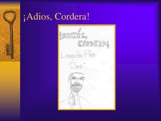 ¡Adios, Cordera!