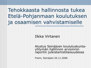 Tehokkaasta hallinnosta tukea Etelä-Pohjanmaan koulutuksen ja osaamisen vahvistamiselle