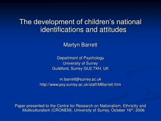 The development of children's national identifications and attitudes Martyn Barrett