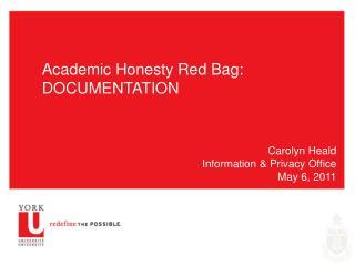 Academic Honesty Red Bag: DOCUMENTATION